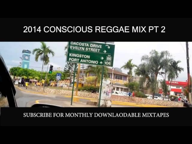 2014 CONSCIOUS REGGAE PT 2 #1