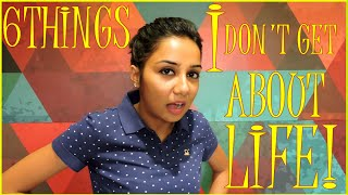 6 Things I Dont Get About Life | Special Announcement | Latest Funny Videos | MostlySane