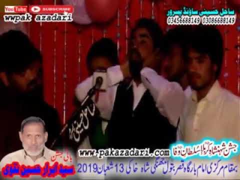 ZAKIR  Zilly Hasnain Gondal  13  Shuban  :;2019; Jachin Pak In Jhange Sha Khaki Syedan