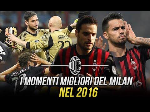 I MOMENTI MIGLIORI DEL MILAN NEL 2016!