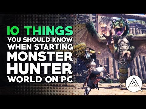 10 Things You Need to Know When Starting Monster Hunter World on PC