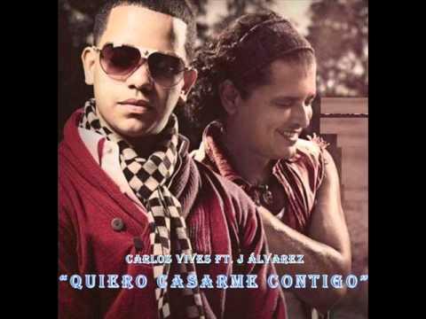 Carlos Vives Ft. J Alvarez - Quiero Casarme Contigo volví a hacer (Oficial Remix Con Letra