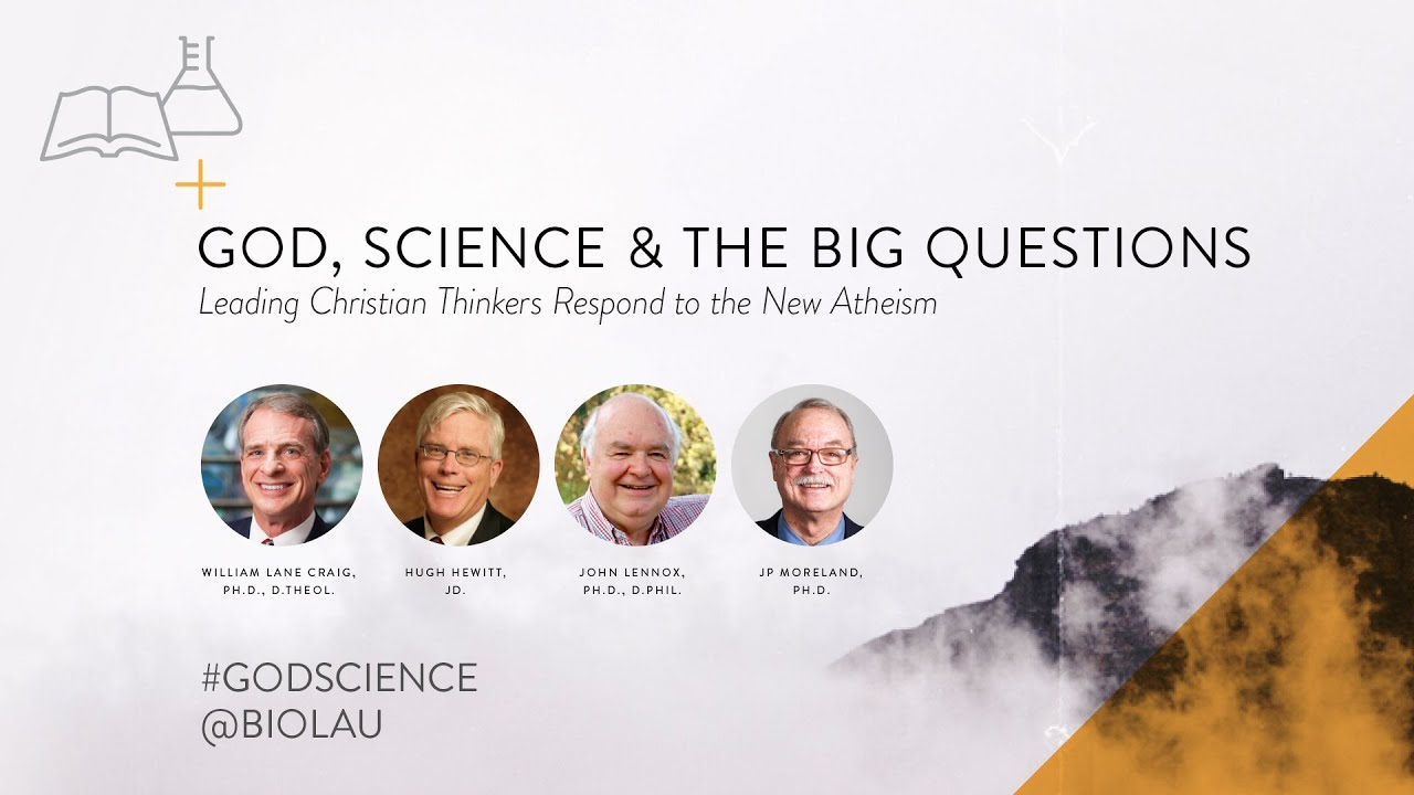 God, Science & the Big Questions: Leading Christian Thinkers Respond to the New Atheism