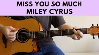 Miss You So Much - Miley Cyrus Acoustic Guitar Cover
