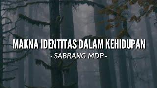 """SABRANG MDP: MAKNA """"IDENTITAS"""" DALAM SEBUAH KEHIDUPAN"""