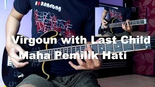 Virgoun with Last Child Maha Pemilik Hati Guitar cover lead gitar