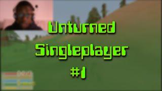 Unturned Singleplayer #1 - Coisa de noob ;P