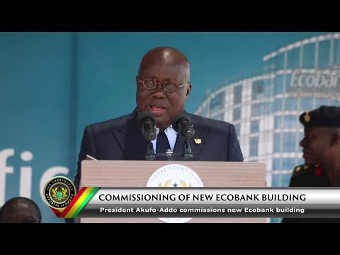 President Akufo Addo commissions new Ghana Head Office Building of Ecobank