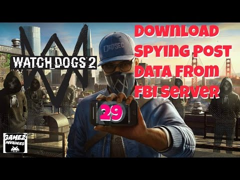 WATCH DOGS 2! Campaign (Infiltrate the FBI) STRATEGY GUIDE 29 Xbox One/Ps4/Steam