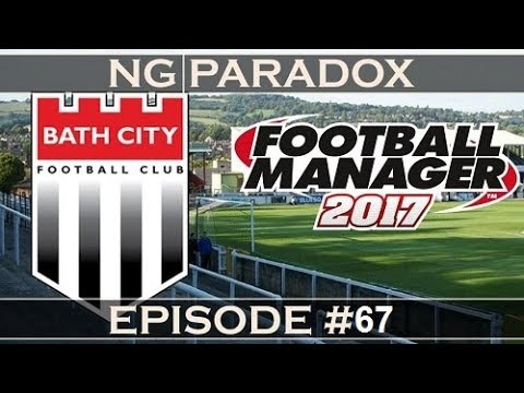 Bath City #67 | Proper Squad? | Football Manager 2017
