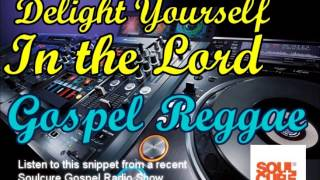 Jamaican Gospel Reggae - Delight Yourself in the Lord
