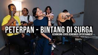 [ KERONCONG ] Peterpan - Bintang Di Surga cover Remember Entertainment