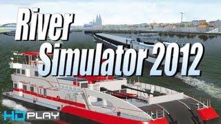 River Simulator 2012 - Gameplay PC | HD