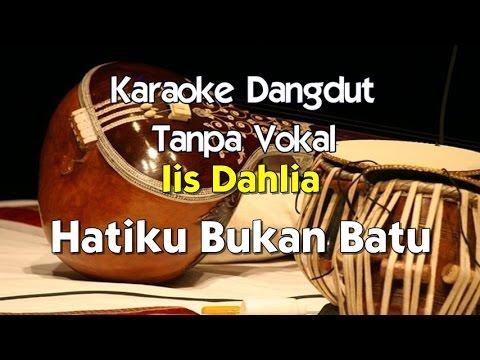 Karaoke Iis Dahlia   Hatiku Bukan Batu
