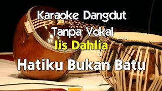 Video Karaoke Iis Dahlia   Hatiku Bukan Batu download MP3, 3GP, MP4, WEBM, AVI, FLV Agustus 2018