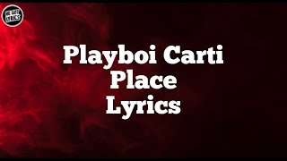 Playboi Carti - Place (Lyrics)