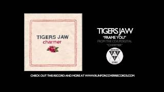 Watch Tigers Jaw Frame You video