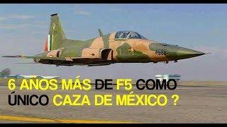 NOTICIA ! 6 AÑOS MÁS DE F5 COMO UNICO CAZA DE MÉXICO ?