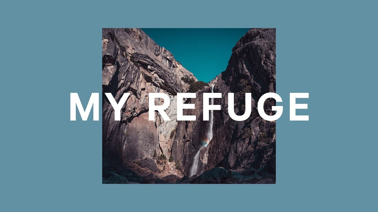My Refuge - Rivers & Robots (Official Lyric Video)