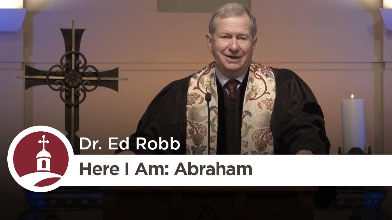 Here I Am: Abraham | Dr. Ed Robb