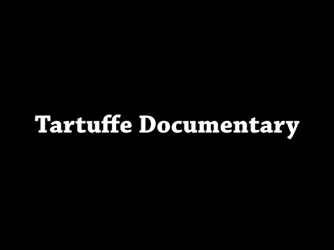 Tartuffe Documentary