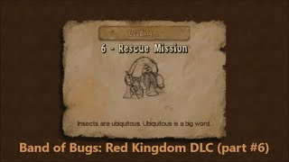 Band of Bugs: Red Kingdom DLC (part #6)