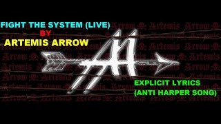Fight The System by Artemis Arrow(Live) (The Anti Harper Song)