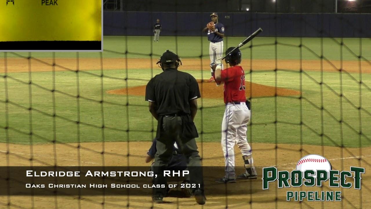 Eldridge Armstrong Prospect Video Rhp Oaks Christian High School Class Of 2021 Youtube