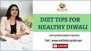 Diet Tips for Healthy Diwali by Nutritionist Prachi