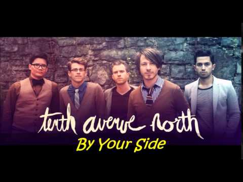 Tenth Avenue North By Your Side Youtube