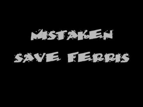 mistaken-save ferris [lyrics]