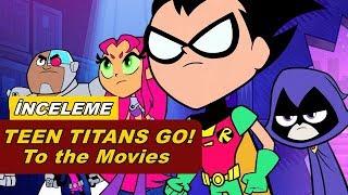 Teen Titans Go! To The Movies | Film İncelemesi  2018