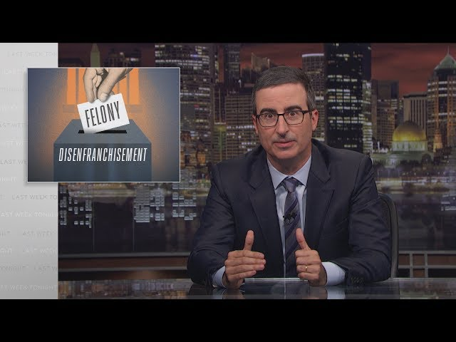 Felony Disenfranchisement: Last Week Tonight with John Oliver (HBO)