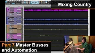 Mixing A Country Song (7 of 8) - Master Busses and Automation - Dan Wesley