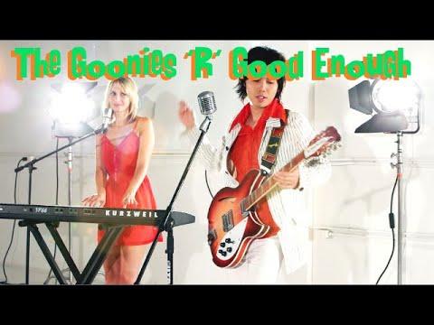 The Goonies 'R' Good Enough Cyndi Lauper Cover