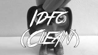 LPS music video: idfc (clean)