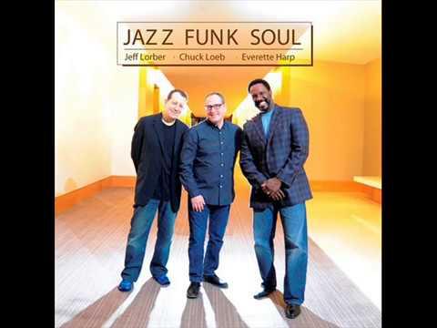 Jazz Funk Soul   Jeff Lorber Chuck Loeb Everette Harp