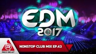 REDBEAT NONSTOP MIX | EP. 43 | EDM 2017