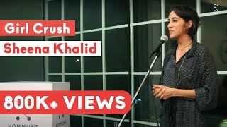 Girl Crush - Sheena Khalid | The Storytellers