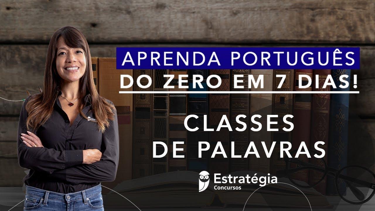 Download Semana Especial Aprenda Português do Zero em 7 dias!  Classes de Palavras - Prof. Adriana Figueiredo