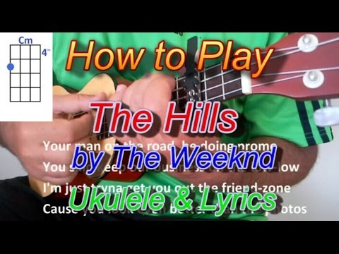 How to play The Hills by The Weeknd Ukulele Guitar Chords Lyrics