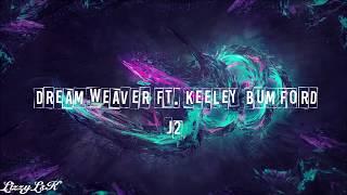 J2 - Dreamweaver ft. Keeley Bumford || lyrics ||