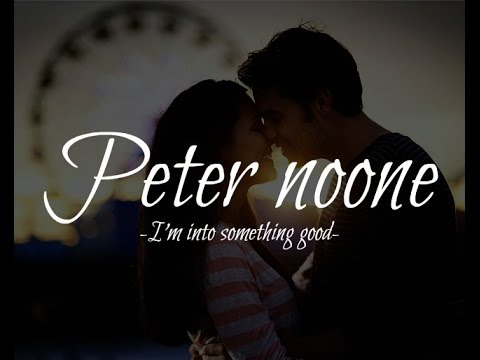 Peter noone - I'm into something good (Lyrics)