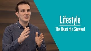 The Heart of a Steward | Lifestyle