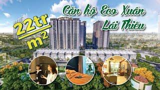 Với mức giá 22 TRIỆU/M2, căn hộ tại dự án ECO XUÂN LÁI THIÊU liệu có đáng mua??? | CAFELAND