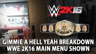 WWE 2K16: Gimmie A Hell Yeah Breakdown, Main Menu, Smoking Skull Belt & More!