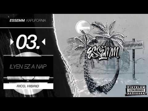 Essemm - Ilyen ez a nap ft. Rico, Hibrid (Official, Kapufornia Album)