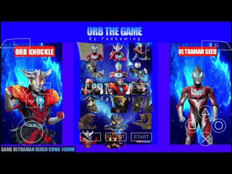Download Game Ultraman Fighting Evolution 0 Mod Ultraman Orb Series PPSSPP Android