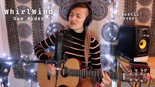 Sam Ryder - Whirlwind (Acoustic cover)