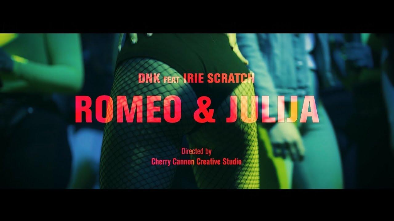 Dnk Feat Irie Scratch Romeo I Julija